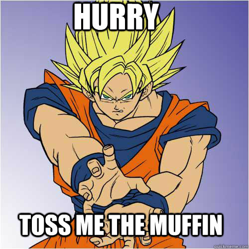 Hurry Toss me The Muffin - Dragon Ball Z Toss me the muffin ... Frog Puns