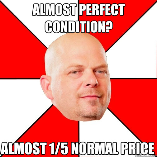 almost perfect condition almost 15 normal price - Pawn Star