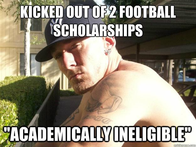 kicked out of 2 football scholarships academically ineligib - Chad Elliott