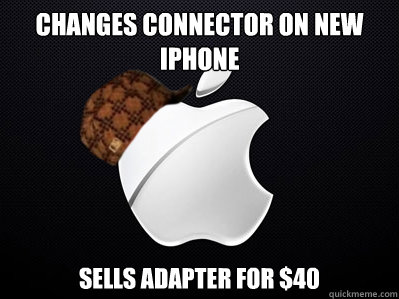 changes connector on new iphone sells adapter for 40 - Scumbag Apple