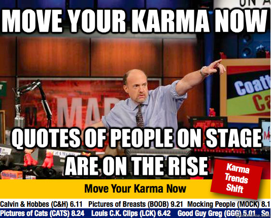 move your karma now quotes of people on stage are on the ris - Mad Karma with Jim Cramer