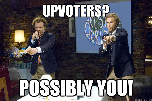 upvoters possibly you -