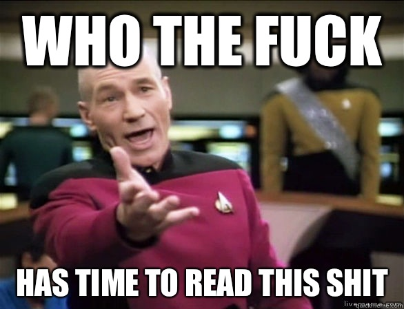 Who the fuck Has time to read this shit - Annoyed Picard HD
