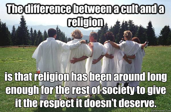 the difference between a cult and a religion is that religi - Cults