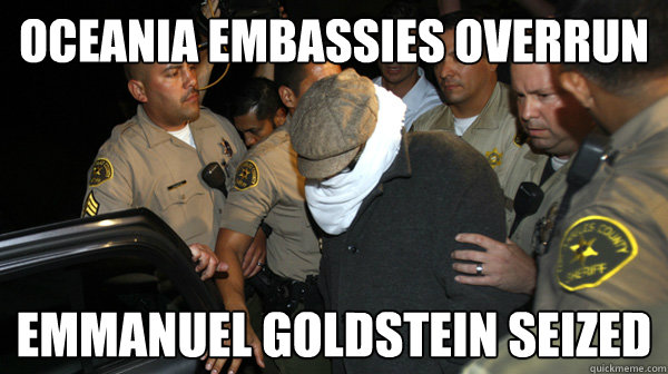 oceania embassies overrun emmanuel goldstein seized - Defend the Constitution