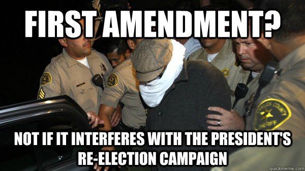 first amendment not if it interferes with the presidents r - Defend the Constitution
