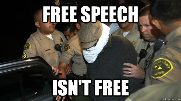 free speech isnt free - Defend the Constitution
