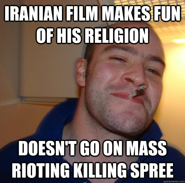 iranian film makes fun of his religion doesnt go on mass ri - Good Guy Greg