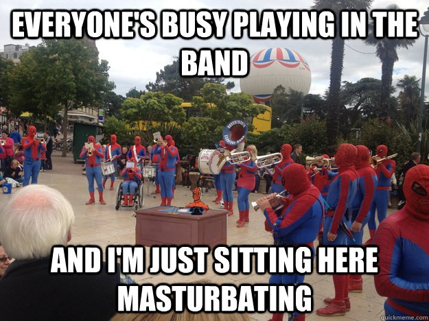 everyones busy playing in the band and im just sitting her -