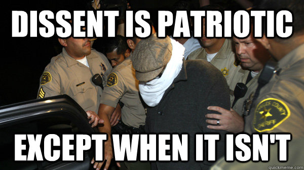 dissent is patriotic except when it isnt - Defend the Constitution