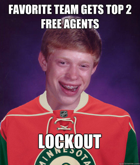 favorite team gets top 2 free agents lockout - Bad Luck Wild Fan