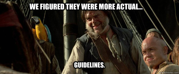 we figured they were more actual guidelines - 