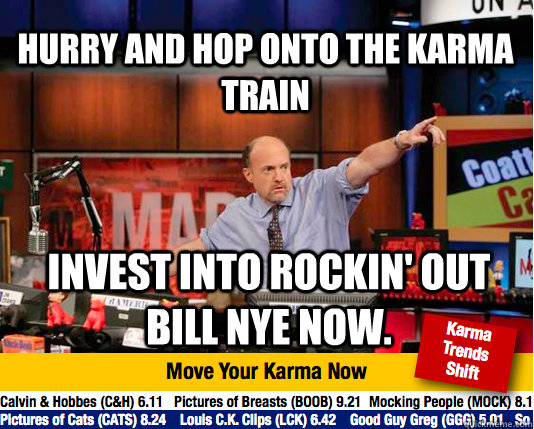 hurry and hop onto the karma train invest into rockin out b - Mad Karma with Jim Cramer
