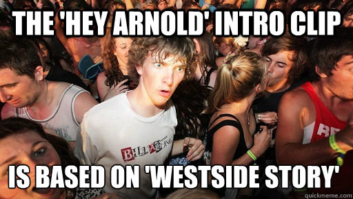 the hey arnold intro clip is based on westside story - Sudden Clarity Clarence