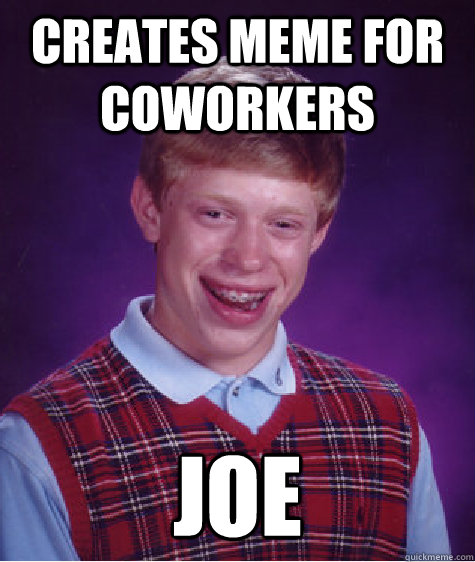 Funny Meme For Coworker : The gallery for gt annoying coworker meme