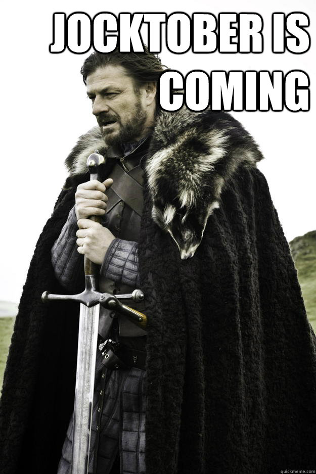 jocktober is coming  - Winter is coming