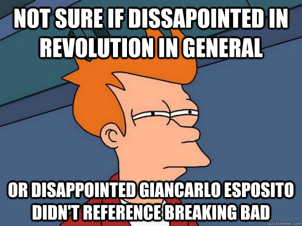 not sure if dissapointed in revolution in general or disappo - Futurama Fry