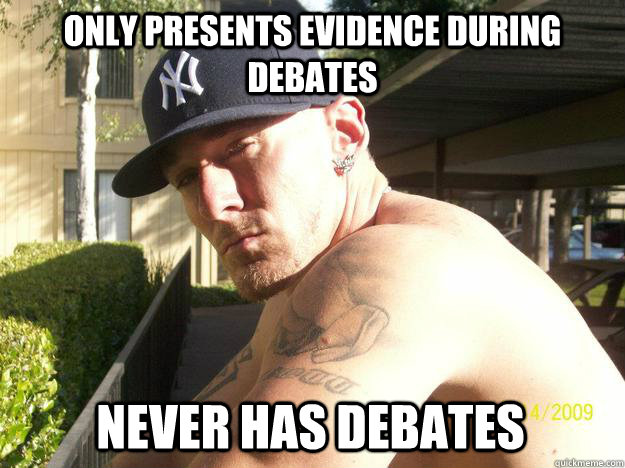 only presents evidence during debates never has debates - Chad Elliott
