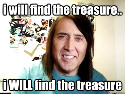 i will find the treasure i will find the treasure -