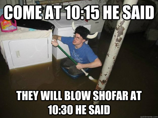 come at 1015 he said they will blow shofar at 1030 he said - Laundry viking