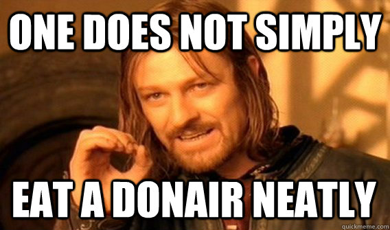 one does not simply eat a donair neatly - One Does Not Simply