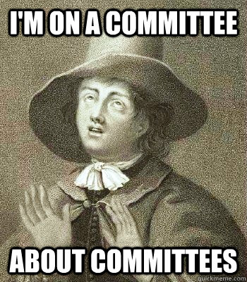 im on a committee about committees - Quaker Problems