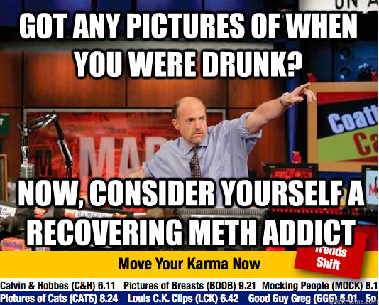 got any pictures of when you were drunk now consider yours - Mad Karma with Jim Cramer