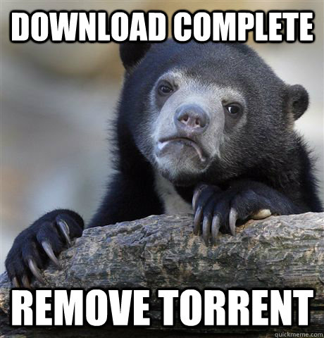 download complete remove torrent - Confession Bear
