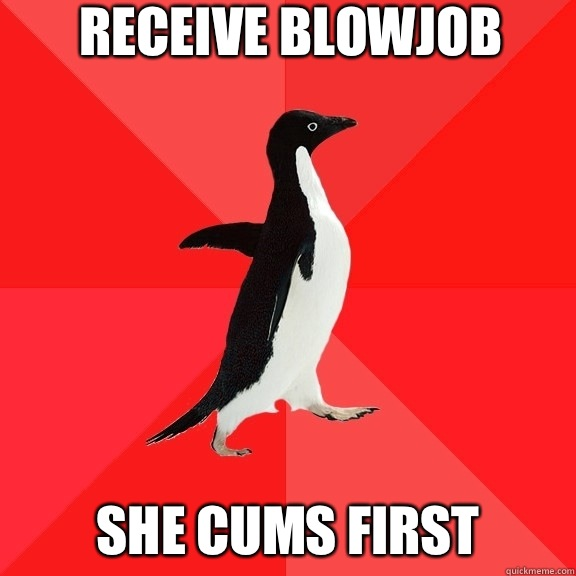 Receive blowjob She cums first - Socially Awesome Penguin