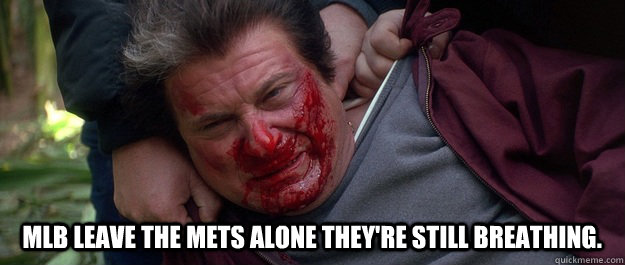 mlb leave the mets alone theyre still breathing  - 