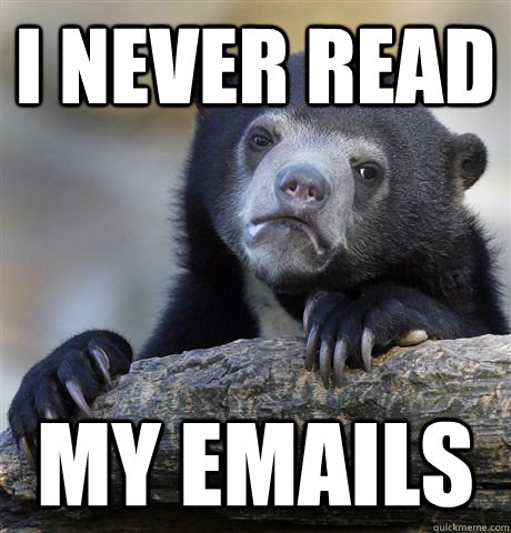 i never read my emails - Confession Bear