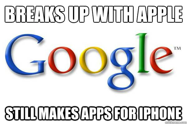 breaks up with apple still makes apps for iphone - Good Guy Google