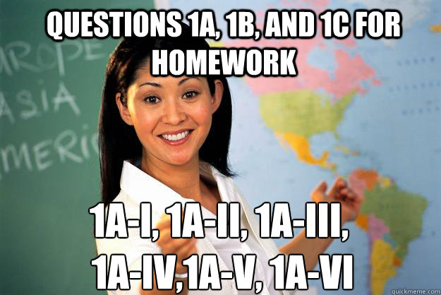 questions 1a 1b and 1c for homework 1ai 1aii 1aiii  - Unhelpful High School Teacher