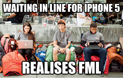 waiting in line for iphone 5 realises fml - FML Guy