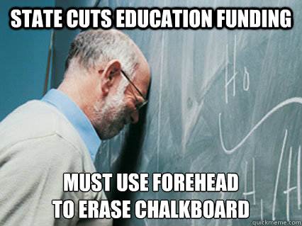 state cuts education funding must use forehead to erase chal -