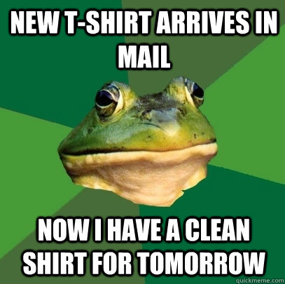 new tshirt arrives in mail now i have a clean shirt for tom - Foul Bachelor Frog