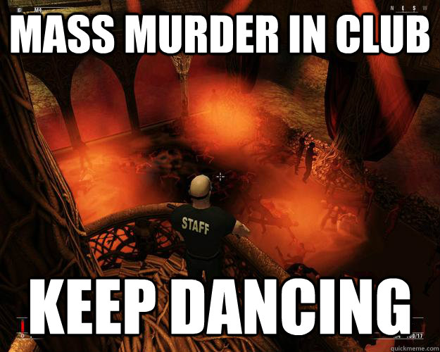 mass murder in club keep dancing - Hitman Logic