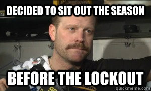 decided to sit out the season before the lockout - 