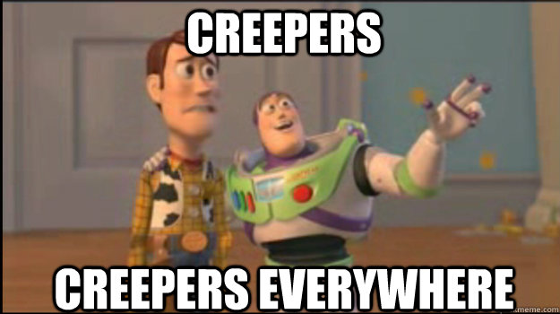 creepers creepers everywhere - Buzz and Woody