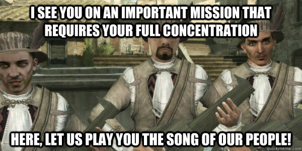 i see you on an important mission that requires your full co - Menacing Minstrel