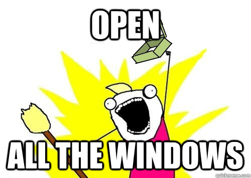 open all the windows - Open ALL the Things