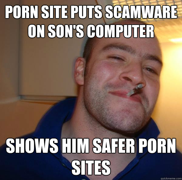 porn site puts scamware on sons computer shows him safer po - Good Guy Greg