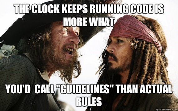 The clock keeps running code is more what more like guidelin - Barbossa meme
