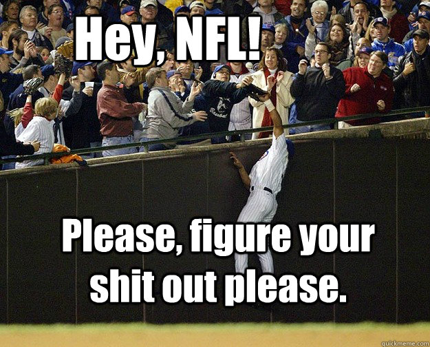 hey nfl please figure your shit out please - 
