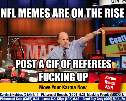 nfl memes are on the rise post a gif of referees fucking up - Mad Karma with Jim Cramer