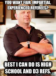 you want fair impartial experienced referees best i can d - Pawn stars