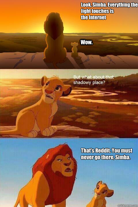 look simba everything the light touches is the internet w - Lion King Shadowy Place