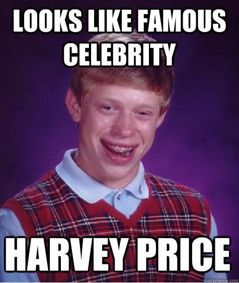Pricing Meme: Looks Like Famous Celebrity Harvey Price