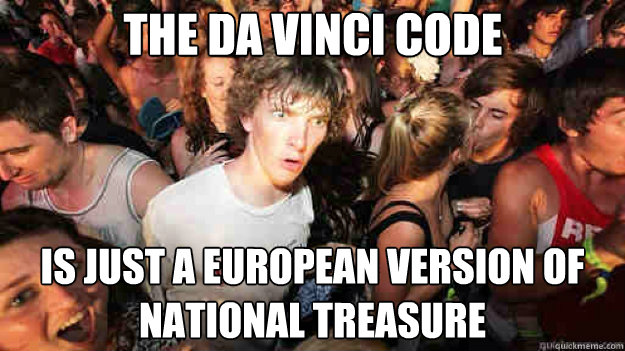 the da vinci code is just a european version of national tre - sudden clarity Clarence