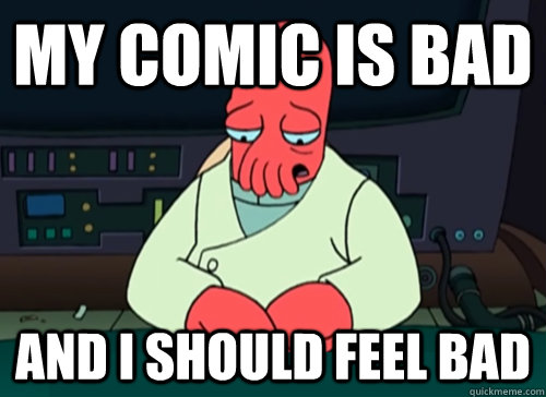 my comic is bad and i should feel bad - sad zoidberg